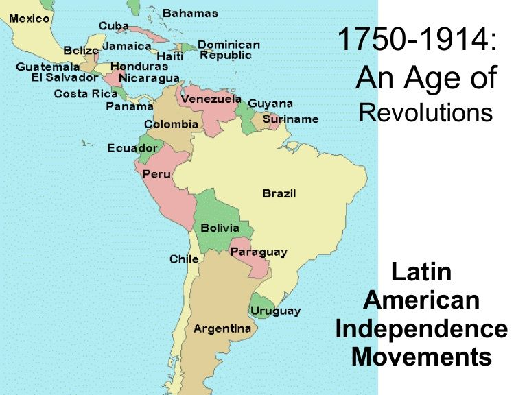 1750-1914: An Age of Revolutions Latin American Independence ...