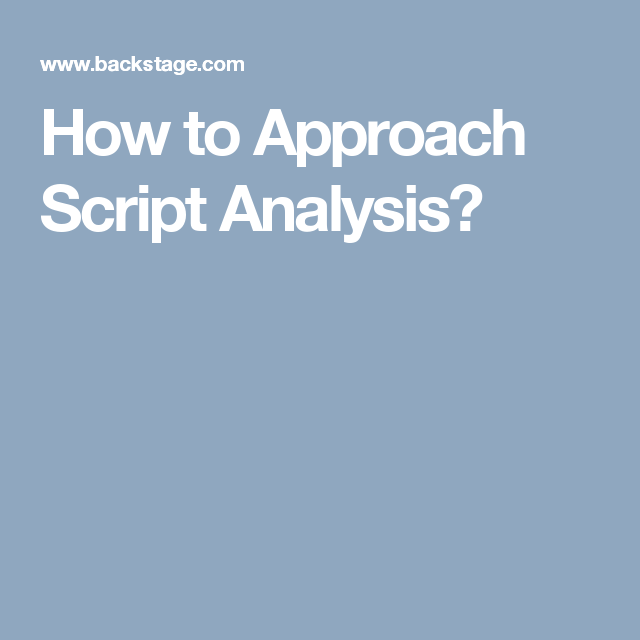 How to Approach Script Analysis?