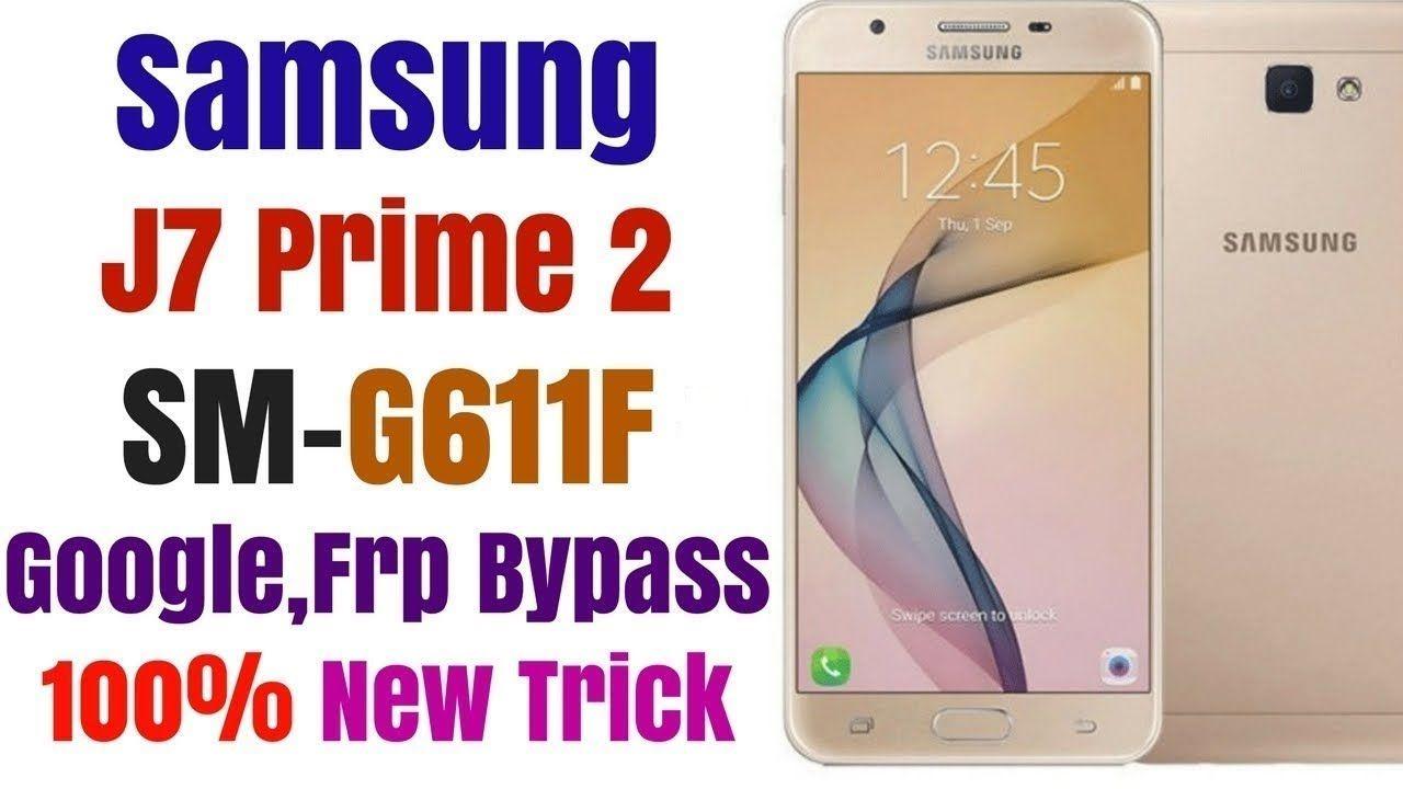 Samsung Galaxy j7 Prime 2 (SM-G611F) Frp Remove Android 7 1 1 (2018