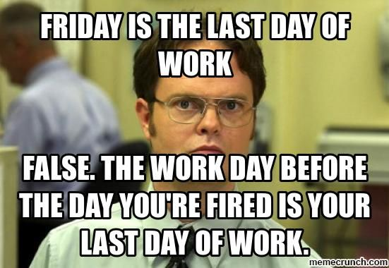 cafb37e8bc9199fa33c5d5e439fcf245 last day at work meme also friday work day meme together with