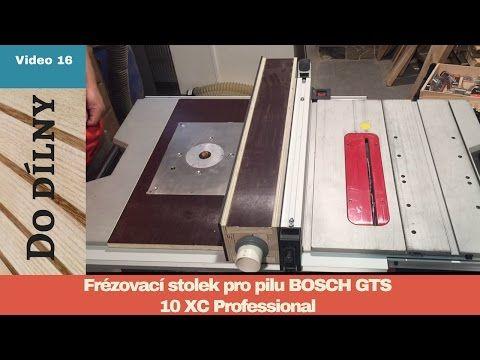 Frezovaci Stolek Pro Pilu Bosch Gts 10 Xc Router Table For Bosch Gts 10 Xc Youtube Router Table Bosch Router