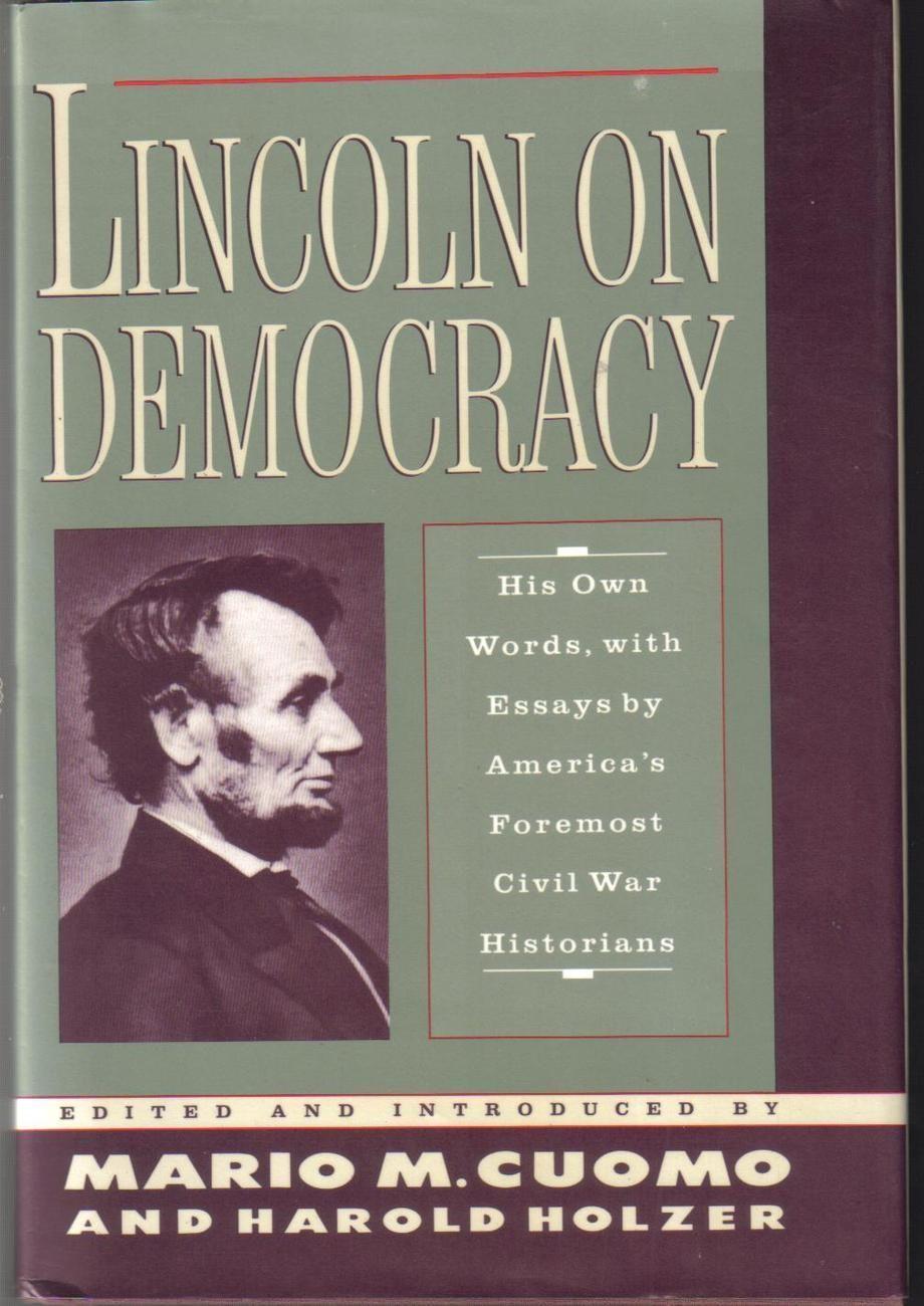 Lincoln On Democracy Abraham Lincoln 1st Ed Cuomo Holzer Abraham