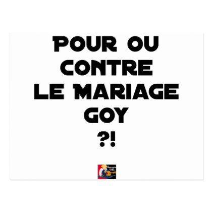 FOR OR AGAINST THE GOYISH MARRIAGE