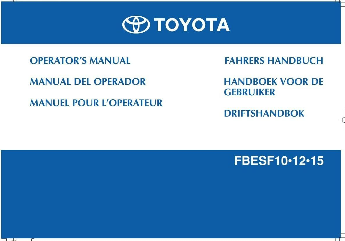 Toyota Electric Forklift Truck Fbesf10 Fbesf12 Fbesf15 Operating. Original Illustrated Factory Operating And Maintenance Instructions For Toyota Electric Forklift Truck Type Fbesf. Toyota. Toyota Forklift 02 5fg45 Wiring Diagram At Scoala.co