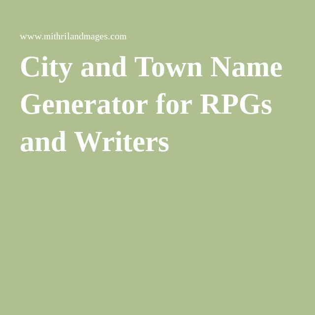 City And Town Name Generator For Rpgs And Writers Town Name Generator Town Names Name Generator
