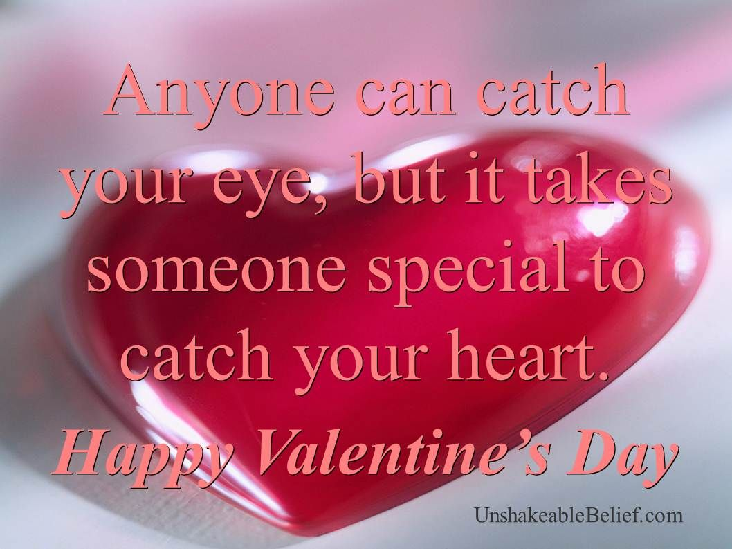 Valentines Quote Anyone Can Catch Your Eye But It Takes Someone Special To Catch
