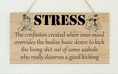 Funny Stress Quotes Hand Made Wooden Plaque Sign Funny Stress Present Gift Friends Family  | eBay