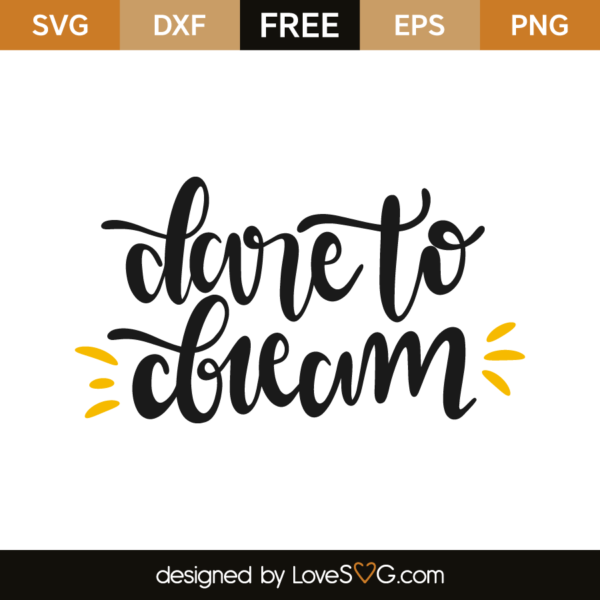 Dare To Dream Lovesvg Com In 2021 Free Stencils Cricut Free Cricut