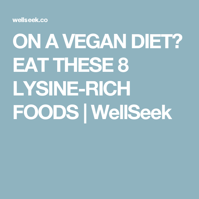 on a vegan diet eat these 8 lysine rich foods wellseek