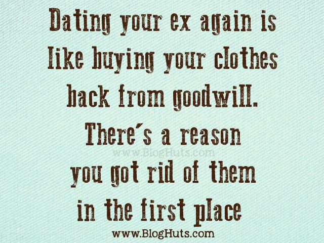 Quotes about dating an ex again