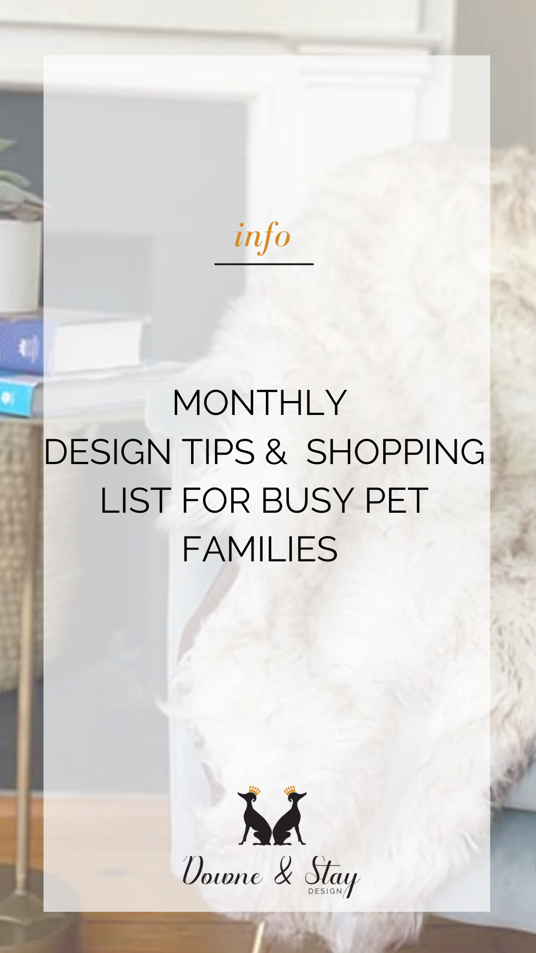 Design  Shopping Guide Sign up for a free and valuable timesaving design guide for busy pet families who want a beautiful  petfriendly home A monthly publication with tip...