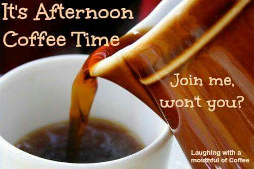 It Afternoon coffee time. Join me, won't you? | Coffee Quotes ... #afternoonCoffee