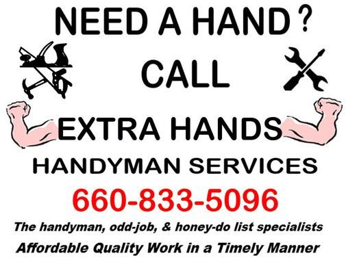 Online Home of EXTRA HANDS Handyman Services. Commercial & Residential Building Maintenance, Repair, & Remodeling. Drywall, paint, carpentry, siding, soffit, doors, windows, flooring. Mid-Missouri's handyman, odd-job, & honey-do list specialists since 1998.