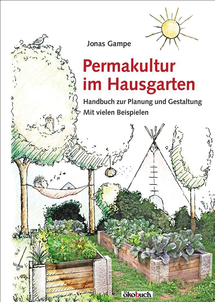 Permakultur Im Hausgarten Okobuch Verlag Gmbh Permakultur Haus Und Garten Garten