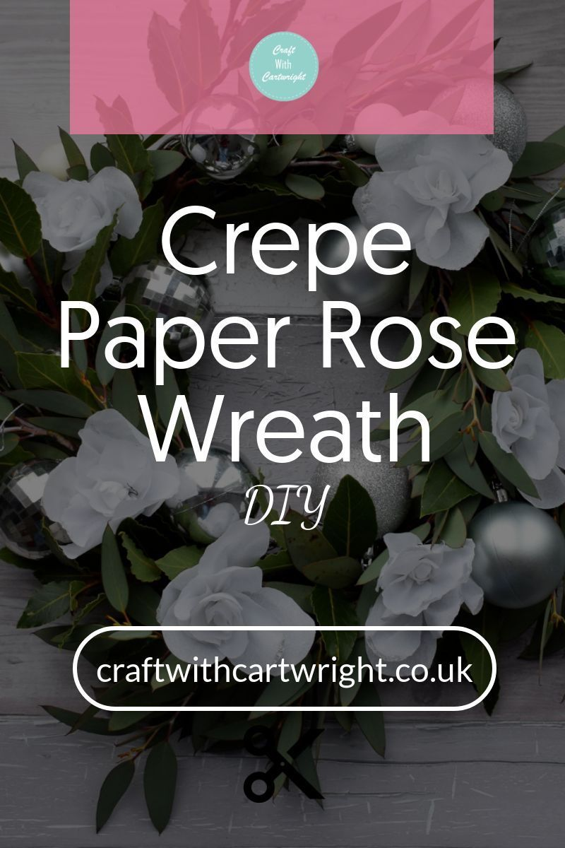 Crepe Paper Rose Wreath DIY - Craft with Cartwright #crepepaperroses
