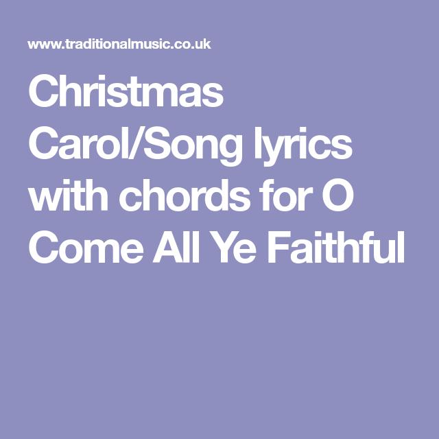 Christmas Carol/Song lyrics with chords for O Come All Ye Faithful | Christmas carols songs ...