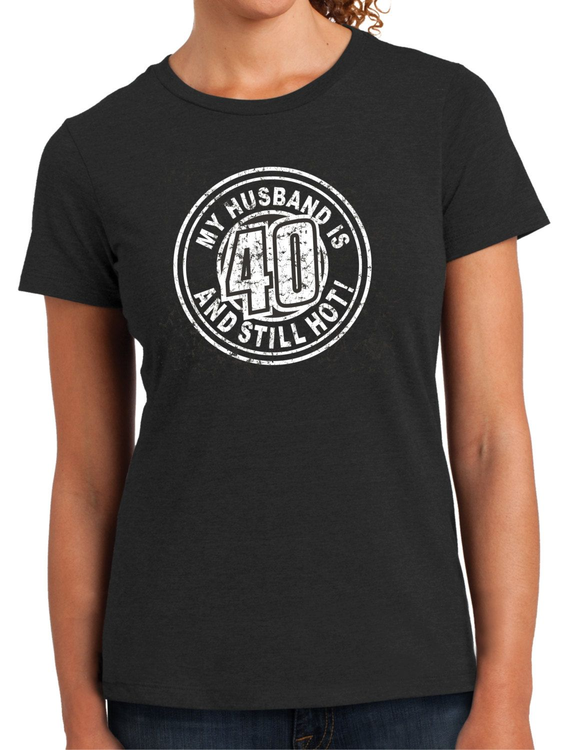 Husband Is Hot 40th Birthday Womens Top 40th Birthday Gift Fun