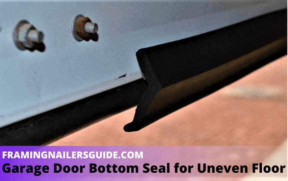 Garage Door Bottom Seal For Uneven Floor Garage Door Bottom Seal Garage Door Weather Seal Garage Door Threshold Seal