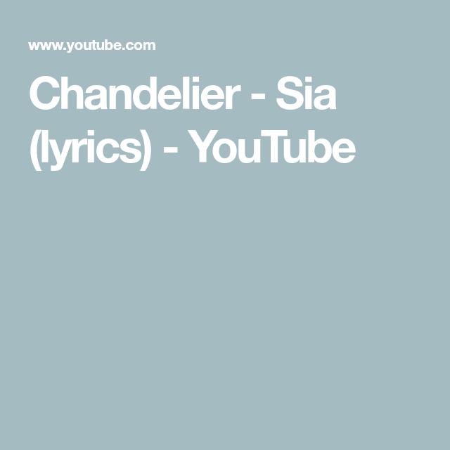Chandelier - Sia (lyrics) - YouTube | Music From My Heart ...