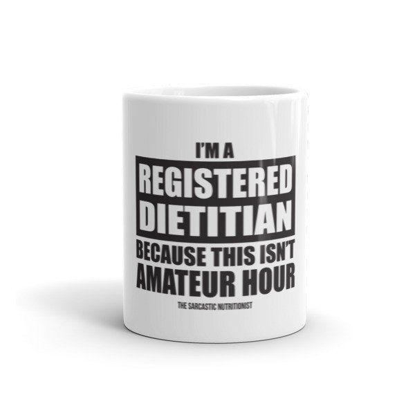 m A Registered Dietitian Because This Isnu0027t Amateur Hour Coffee Mug - new blueprint coffee watson