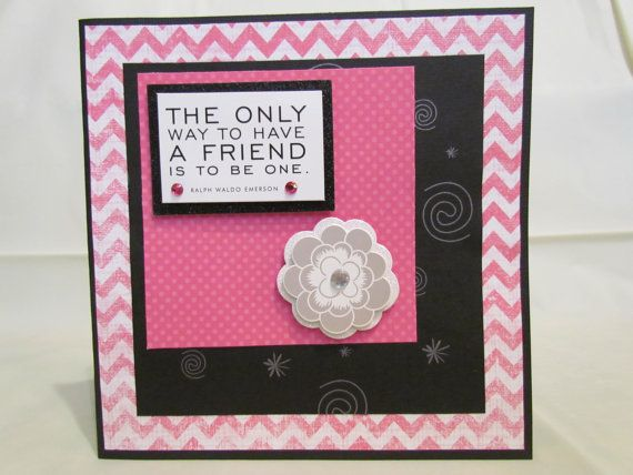 Friendship card The Only Way to have a by JessieAndMarieCards, $12.00 www.etsy.com/shop/JessieAndMarieCards