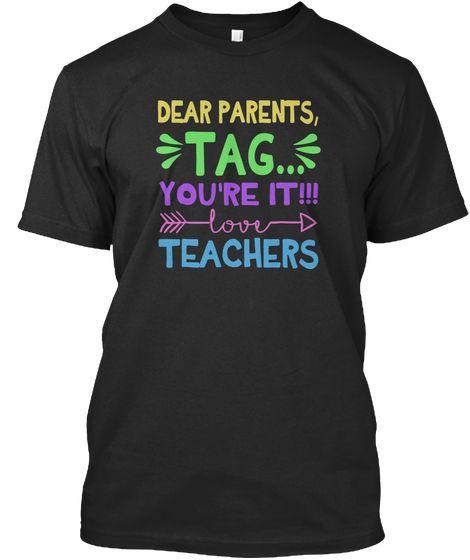 Download Dear Parents, Tag You're It Love Teacher Black T-Shirt ...