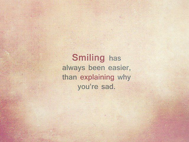 My Fake Smile Inspirational Smile Quotes Smile Quotes Quotes