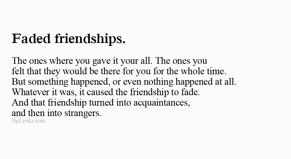 Faded Friendship Quotes Quotes Life Quotes Faded Quotes