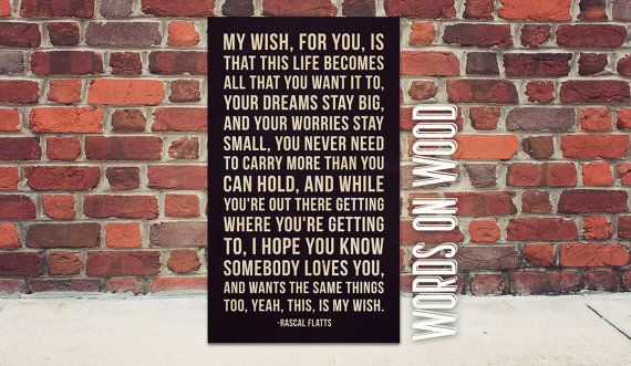 Song Lyrics My Wish For You Rascal Flatts Wall Decor Wall Art Inspirational Quotes Wood Art Uniqu Wooden Signs My Wish For You Sign Quotes