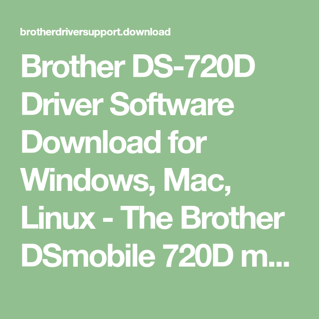 Brother Ds 720d Driver Software Download For Windows Mac Linux The Brother Dsmobile 720d Mobile Duplex Document Scanner Sc Linux Brother Mfc Mobile Scanner