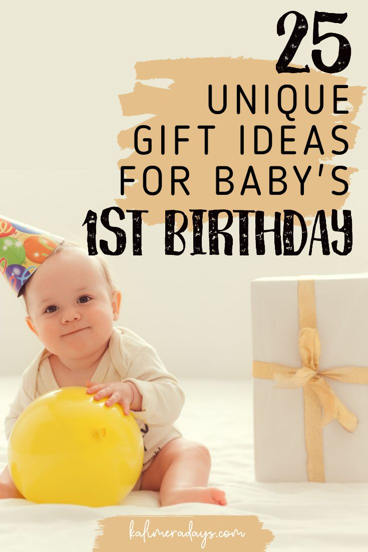 25 unique gift ideas for babys 1st birthday in 2020