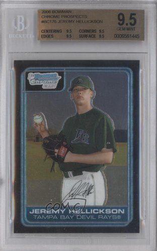 Jeremy Hellickson BGS GRADED 9.5 Tampa Bay Devil Rays (Baseball Card) 2006 Bowman Chrome Prospects #BC176 by Bowman Chrome. $100.00. 2006 Bowman Chrome Prospects #BC176 - Jeremy Hellickson BGS GRADED 9.5