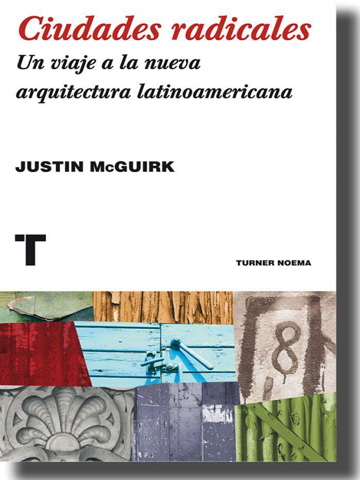 Justin McGuirk_Ciudades radicales