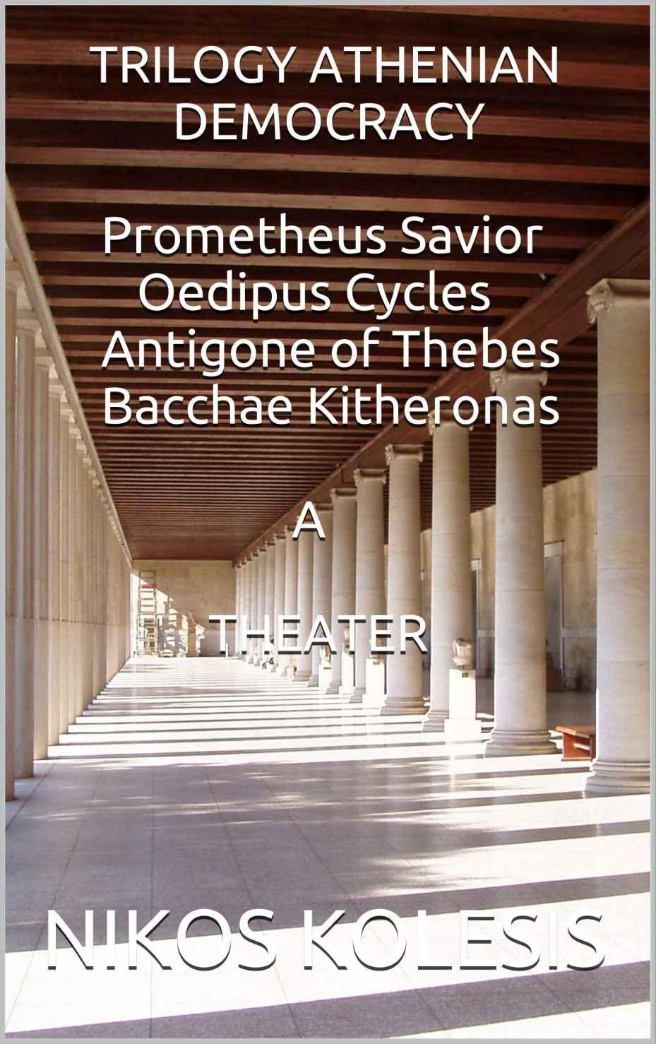 TRILOGY ATHENIAN DEMOCRACY Electras Clytemnestra Jocasta Antigone- Electra B THEATER