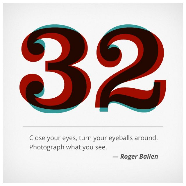 Close your eyes, turn your eyeballs around. Photograph what you see.  — Roger Ballen  Challenge №32 of 52 by 52