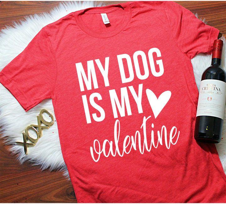5eafd9b1fe7a Etsy My Dog Is My Valentine Unisex T-Shirt, S-2XL, Valentines Shirt,  Holiday Shirt, Valentines Day Shirt, #ad