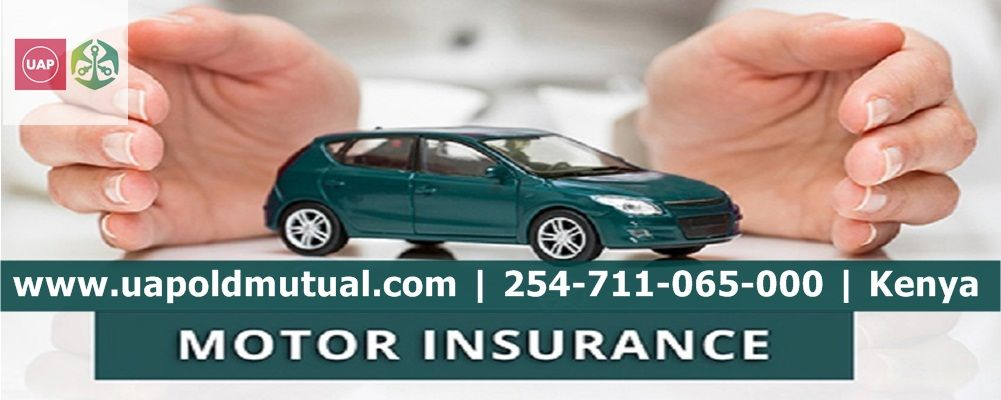 Get The Best Motor Insurance In Kenya From Uap Old Mutual Our