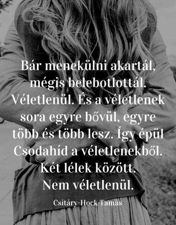 elérhetetlen szerelem idézetek Pin by csa on Élet | Inspirational quotes, Hungarian quotes