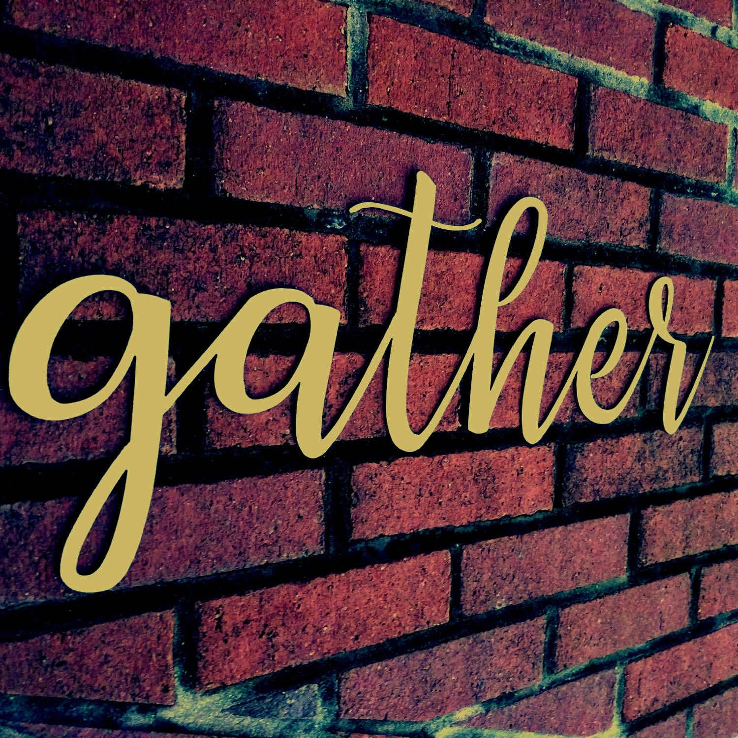 Save 10% Gather Sign, Farmhouse Decor, Shabby Chic, Rustic Signs, Gather. Kitchen  SignsHome ...