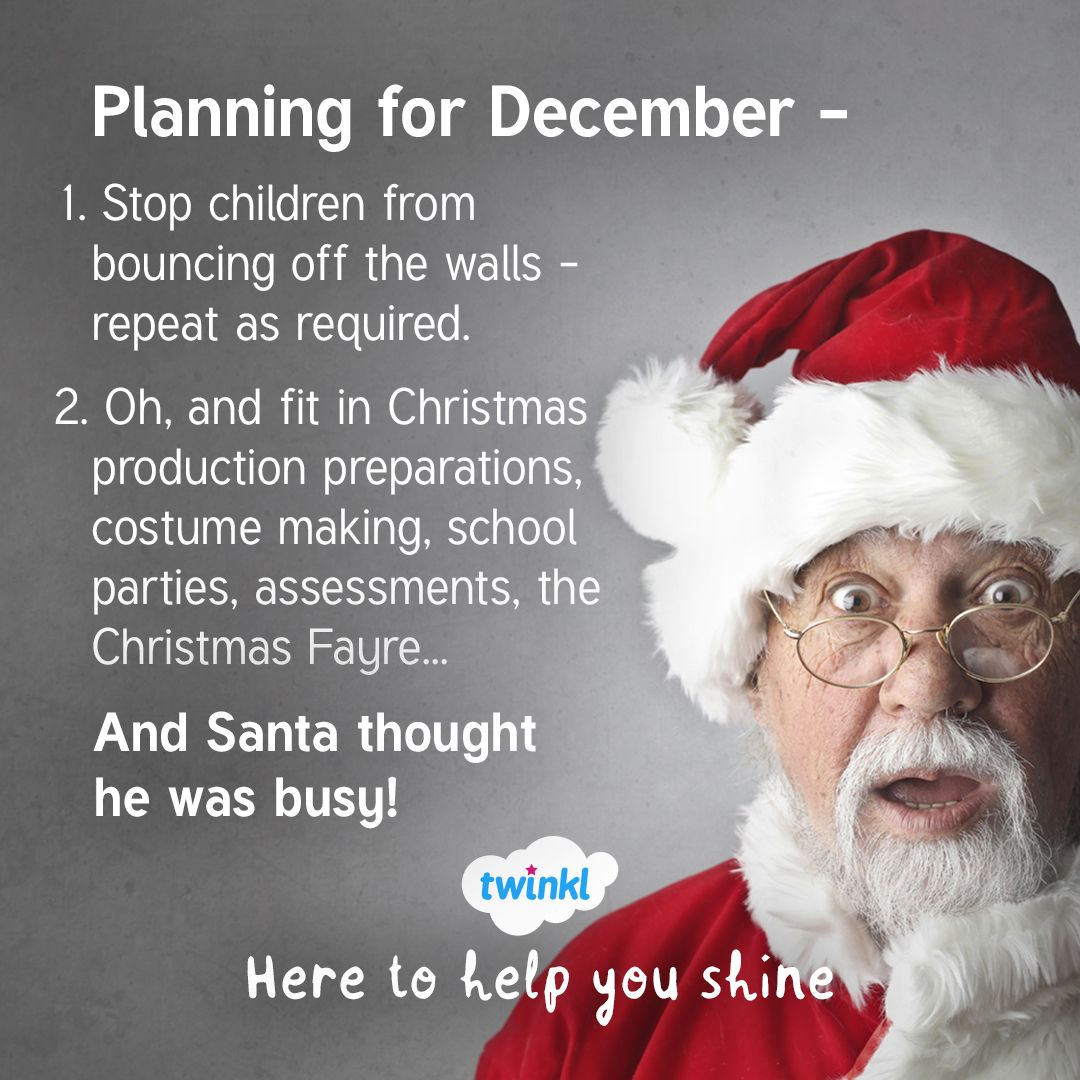 Planning For December As A Teacher How To Plan Teacher Planning Teacher Memes
