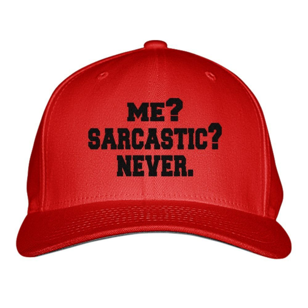 Me Sarcastic Never Embroidered Baseball Cap