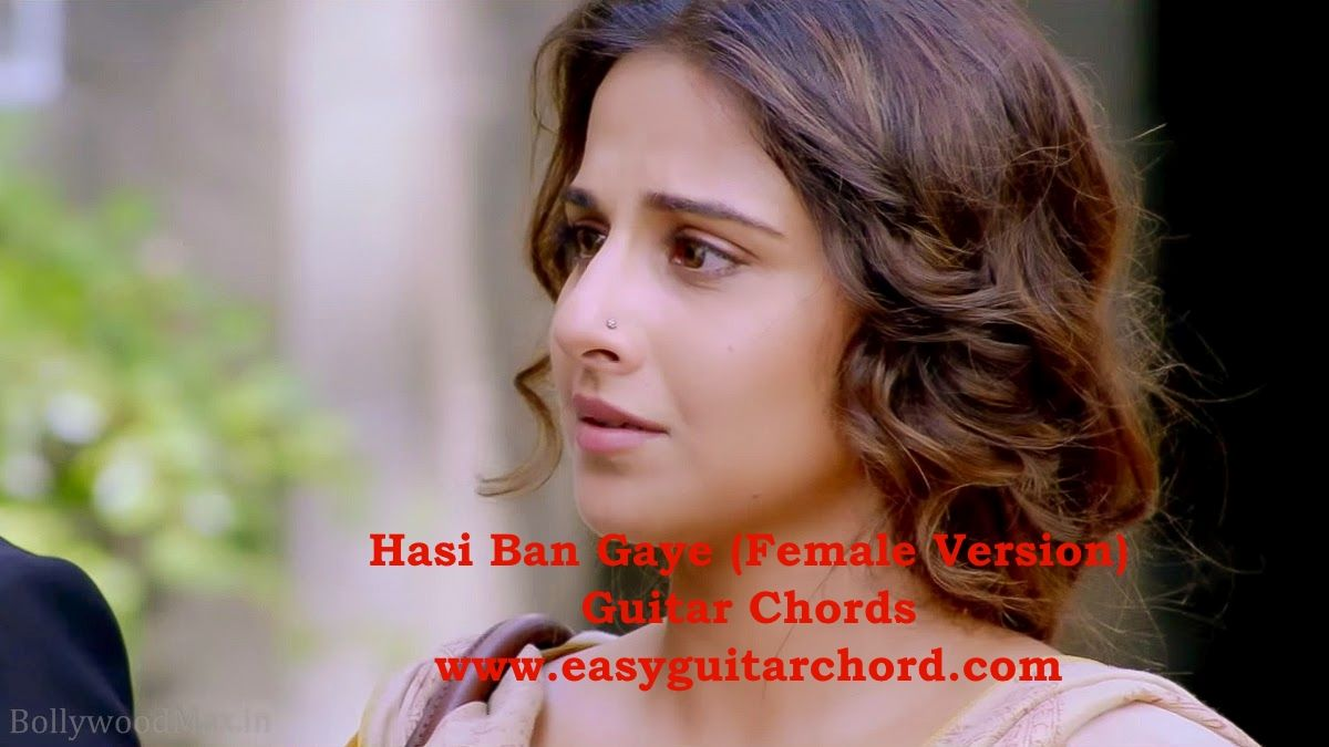 Hasi Ban Gaye Female Version Guitar Chords From The Movie Hamari