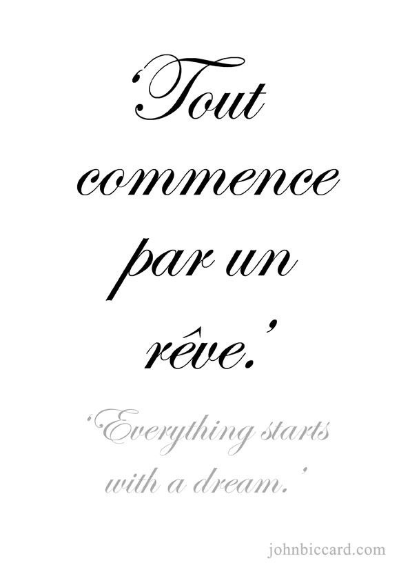 Dream Phrases : dream, phrases, 'Everything, Starts, Dream.', French, Tattoo, Quotes,, Words, Quotes