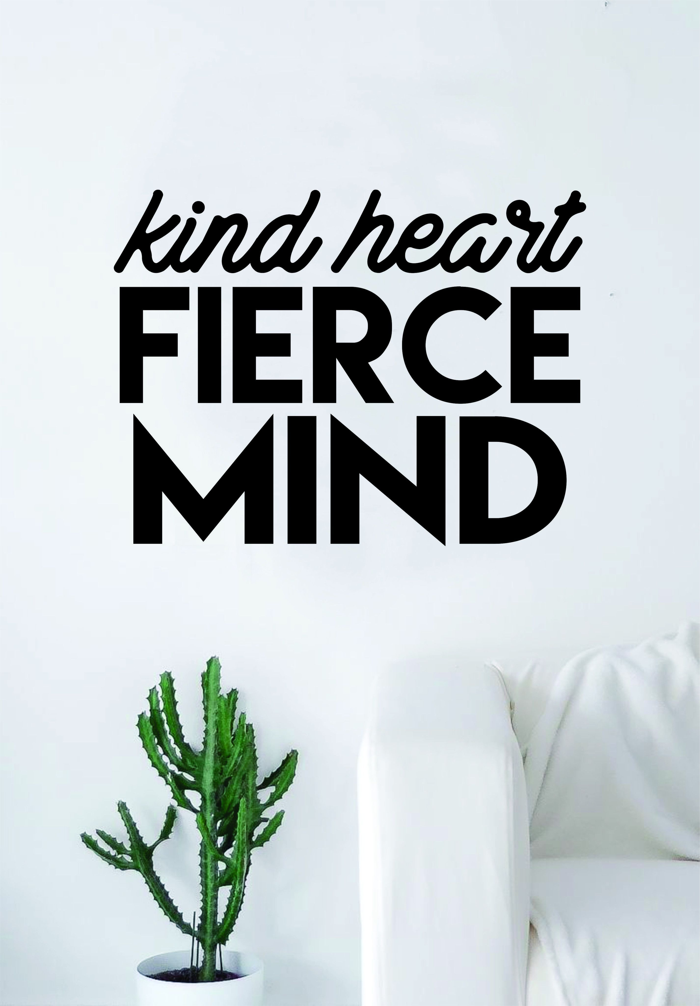 Kind Heart Fierce Mind Quote Wall Decal Sticker Bedroom