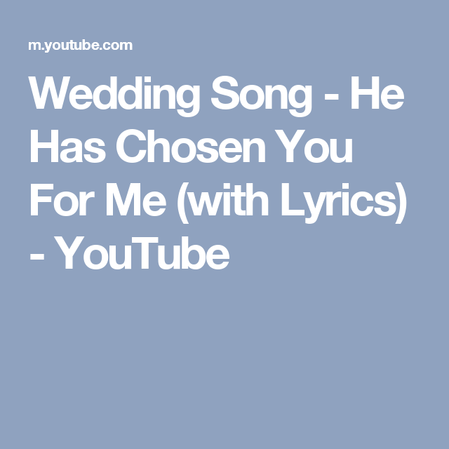 He Has Chosen You For Me (with Lyrics