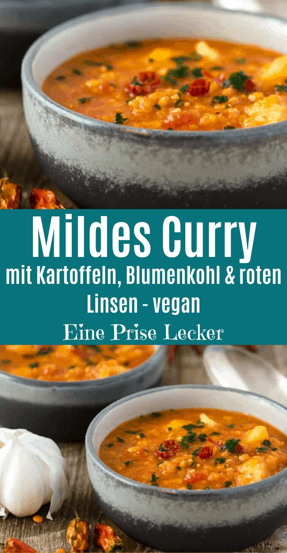 Mildes Curry mit Linsen, Kartoffeln und Blumenkohl - vegan - Eine Prise Lecker