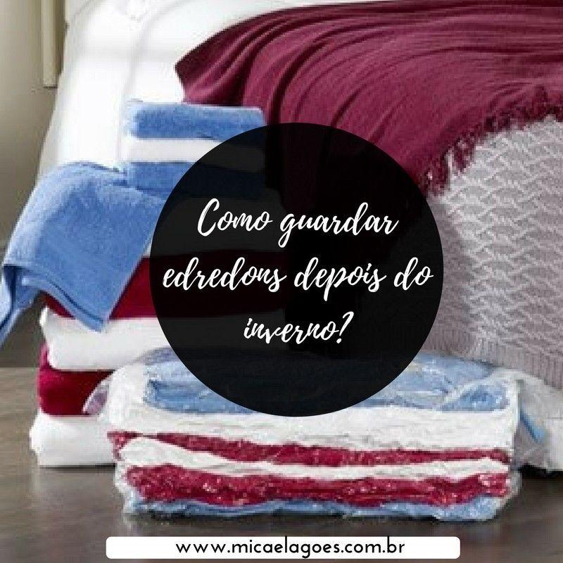 5d20d05b62 Como guardar edredons e cobertores depois do inverno  Eu ensino lá no blog   www