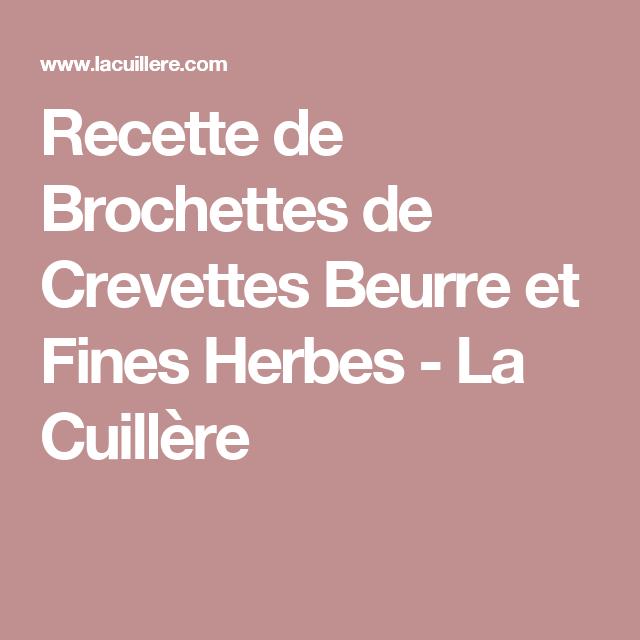 Recette de Brochettes de Crevettes Beurre et Fines Herbes - La Cuillère