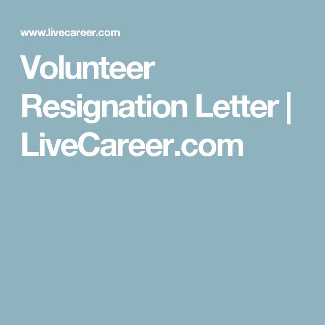 Volunteer Resignation Letter  LivecareerCom  Important Info