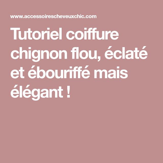 Tuto chignon - Tutoriel photo | Chignon tutoriel, Chignon et Chignon flou